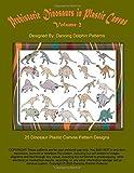 Prehistoric Dinosaurs in Plastic Canvas | Volume 2: An Assortment of 25 Dinosaur Plastic Canvas Pattern Designs