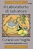 Il Laboratorio di Salvatore - Vol. 3: Curarsi con l'argilla