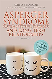 Asperger Syndrome (Autism Spectrum Disorder) and Long-Term Relationships: Revised With DSM-5 [Registered] Criteria by Ashley Stanford (2014-11-21)