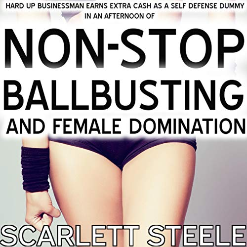 Hard up Businessman Earns Extra Cash as a Self Defence Dummy in an Afternoon of Nonstop Ballbusting and Female Domination!  audiobook cover art