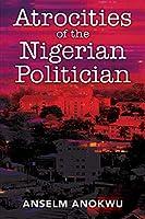 Atrocities of the Nigerian Politician