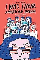 I WAS THEIR AMERICAN DREAM (Graphic Memoir)