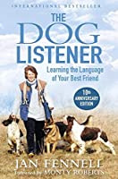The Dog Listener (Learning the Language of Your Best Friend)