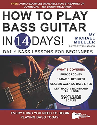 How to Play Bass Guitar in 14 Days: Daily Bass Lessons for Beginners (Play Guitar in 14 Days)