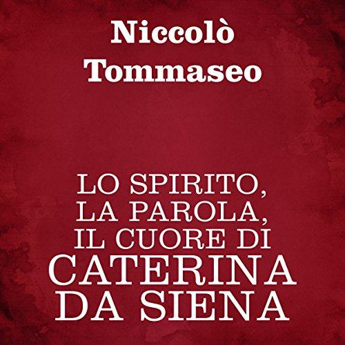 Lo spirito, la parola, il cuore, di Caterina da Siena copertina