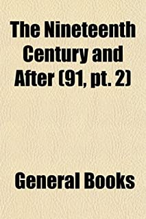 The Nineteenth Century and After (Volume 91, PT. 2)