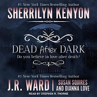 Dead After Dark                   Auteur(s):                                                                                                                                 Sherrilyn Kenyon,                                                                                        J.R. Ward,                                                                                        Susan Squires,                   Autres                          Narrateur(s):                                                                                                                                 Stephen R. Thorne                      Durée: 11 h et 22 min     Pas de évaluations     Au global 0,0