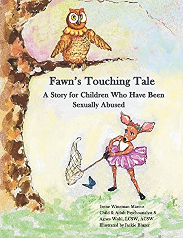 Fawn's Touching Tale: A Story for Children Who Have Been Sexually Abused (Help for Sexually Abused Children)