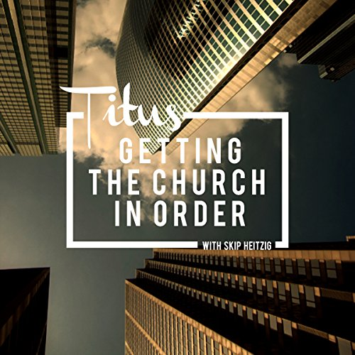 56 Titus - Getting the Church in Order - 1994 audiobook cover art