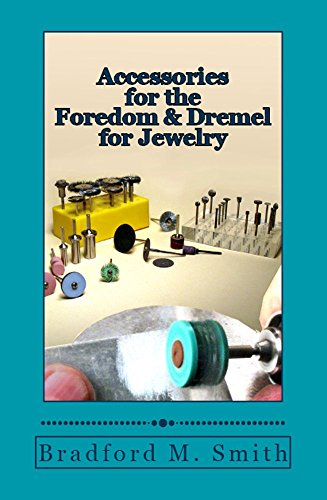 Accessories for the Foredom and Dremel for Jewelry (English Edition)