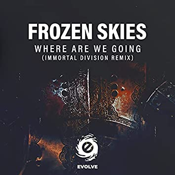 Where Are We Going (Immortal Division Remix)