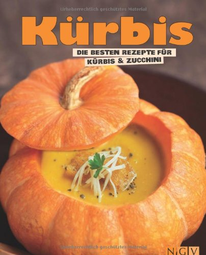 Kürbis: Die besten Rezepte für Kürbis & Zucchini