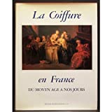 La Coiffure En France, Du Moyen Age À Nos Jours