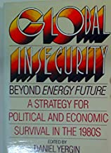 Global Insecurity: Strategy for Energy and Economic Renewal