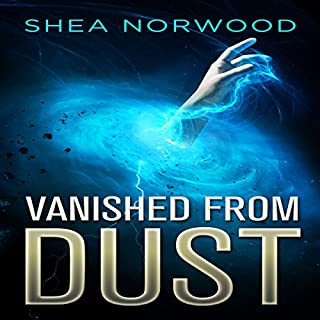 Vanished from Dust     Vanished from Dust, Book 1              By:                                                                                                                                 Shea Norwood                               Narrated by:                                                                                                                                 David Dietz                      Length: 6 hrs and 59 mins     9 ratings     Overall 3.7