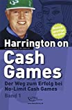Harrington on Cash Games Band 1: Der Weg zum Erfolg bei No-Limit Cash Games - Poker - Dan Harrington