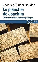 Le plancher de Joachim - L'histoire retrouvée d'un village français de Jacques-Olivier Boudon
