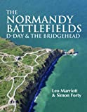 The Normandy Battlefields: D-Day and the Bridgehead