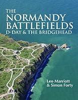 The Normandy Battlefields: D-Day & The Bridgehead (WWII Historic Battlefields)