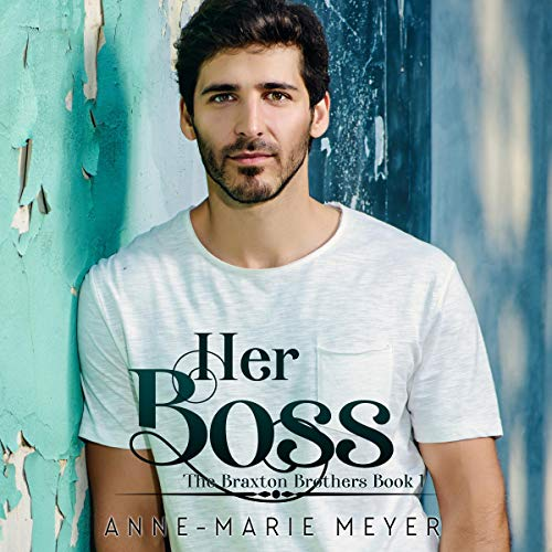 Her Boss: A Sweet Brothers Romance Audiobook By Anne-Marie Meyer cover art