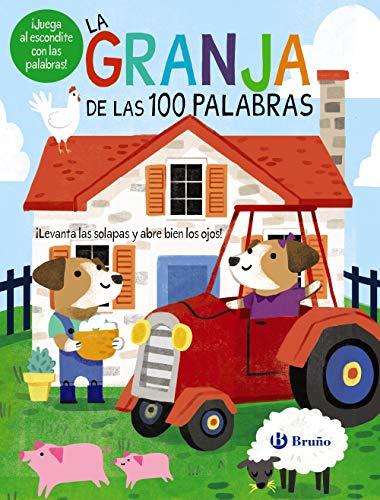 La granja de las 100 palabras (Castellano - A Partir De 0 Años - Proyecto De 0 A 3 Años - Libros Manipulativos)