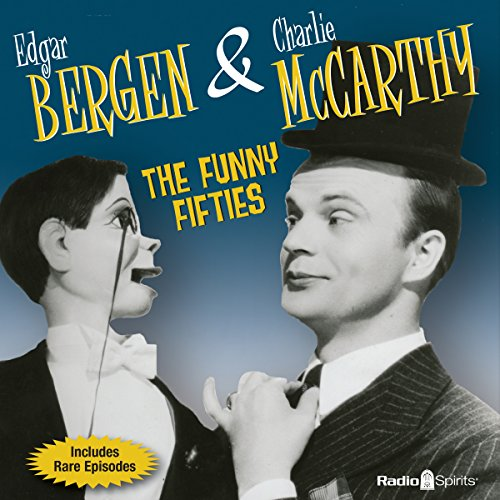 Bergen & McCarthy: The Funny Fifties audiobook cover art