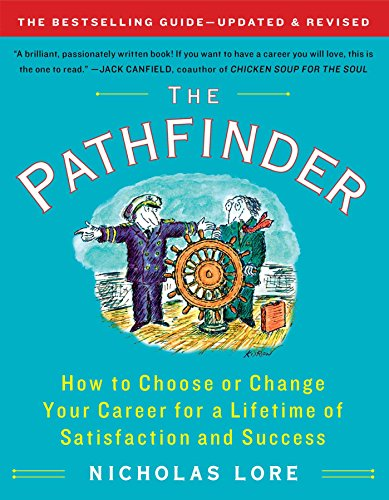 The Pathfinder: How to Choose or Change Your Career for a Lifetime of Satisfaction and Success (T...