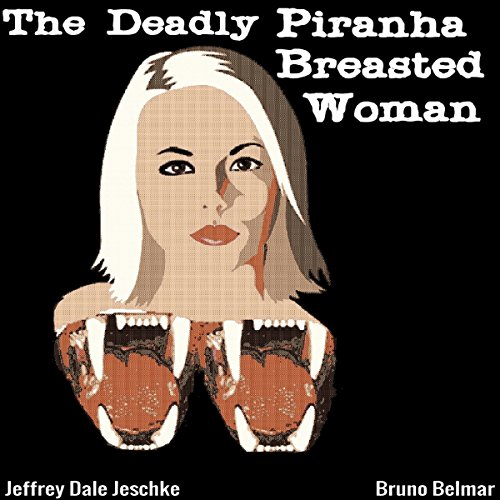 The Deadly Piranha-Breasted Woman Titelbild
