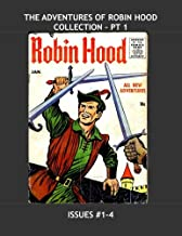 The Adventures Of Robin Hood Collection - Pt 1: The 8-Issue magazine Enterprises Series (1955-1957) - Issues #1-4 - All Stories - No Ads