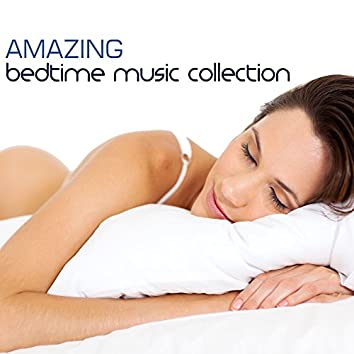 Amazing Bedtime Music Collection - 40 Relaxing Tracks to Stimulate Sleep and Regulate Sleep Patterns