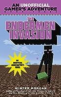 The Endermen Invasion: An Unofficial Gamer's Adventure, Book Three (An Unofficial Gamer''s Adventure)