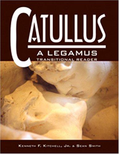 Catullus: A Legamus Transitional Reader (Legamus...