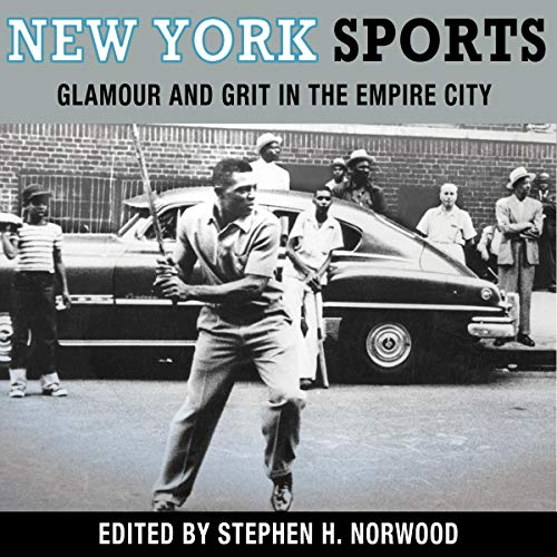 New York Sports: Glamour and Grit in the Empire City audiobook cover art