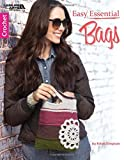 Easy Essential Bags 10 crochet designs featuring al kinds of sizes and shapes Includes: big carry-all, messenger bag, li'l market bag, medallion bag, and more All are easy skill level projects and crocheted using medium weight yarns 32 pages in a sof...