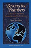 Beyond the Numbers: A Reader on Population, Consumption and the Environment (English Edition)