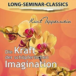 Die Kraft der schöpferischen Imagination (Long-Seminar-Classics) Titelbild