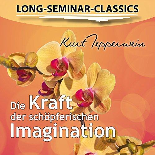 Die Kraft der schöpferischen Imagination audiobook cover art
