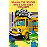 Gecko's Garage - Sammy The School Bus's Car Wash Washout - Educational Book for Kids - Picture Books for Children - Transportation Books for Toddlers: ... Fun at Gecko's Garage 4) (English Edition)