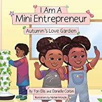 I Am A Mini Entrepreneur: Autumn's Love Garden