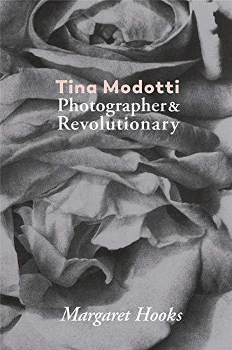 Tina Modotti: Photographer & Revolutionary (Blow Up)
