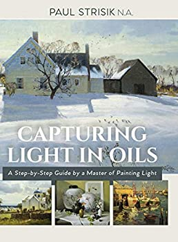 Capturing Light in Oils   New Edition
