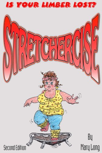 Stretchercise - Is Your Limber Lost? (English Edition)