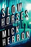 slow joe - Slow Horses (Slough House Book 1)
