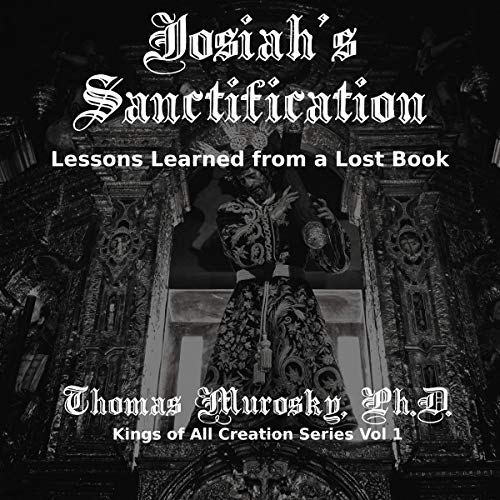 Josiah's Sanctification: Lessons Learned from a Lost Book cover art