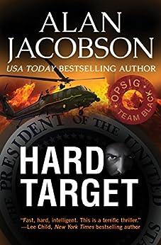 Hard Target (OPSIG Team Black Series Book 2) by [Alan Jacobson]
