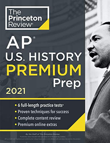 Compare Textbook Prices for Princeton Review AP U.S. History Premium Prep, 2021: 6 Practice Tests + Complete Content Review + Strategies & Techniques College Test Preparation  ISBN 9780525569688 by The Princeton Review