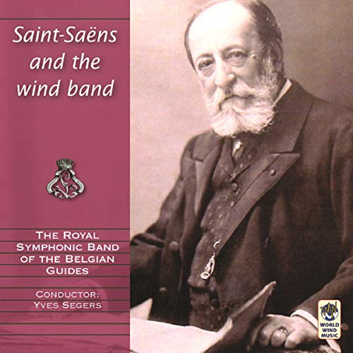 The Royal Symphonic Band Of The Bel - Saint-Saens And The Wind Band