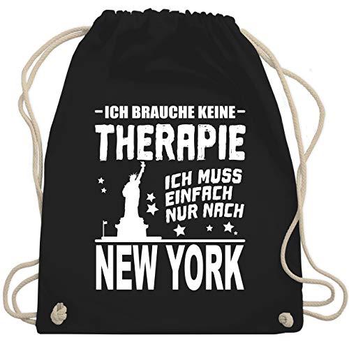 Städte - Ich brauche keine Therapie Ich muss einfach nur nach New York - weiß - Unisize - Schwarz - turnbeutel new york - WM110 - Turnbeutel und Stoffbeutel aus Baumwolle