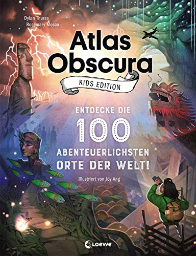 Atlas Obscura Kids Edition - Entdecke die 100 abenteuerlichsten Orte der Welt!: Das besondere Geschenkbuch für Mädchen und Jungs ab 8 Jahre