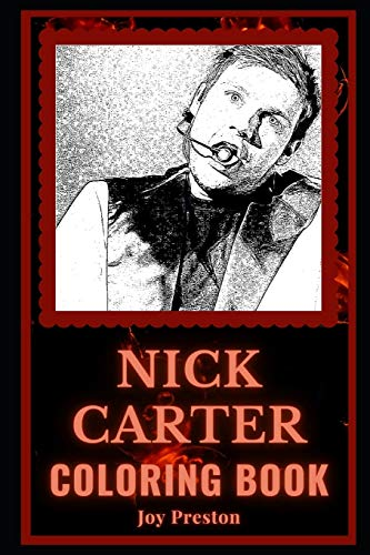Nick Carter Coloring Book: A Backstreet Boys Vocalist Motivational Stress Relief Adult Coloring Book